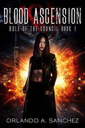 Blood Ascension: Rule of The Council-Book One (English Edition)