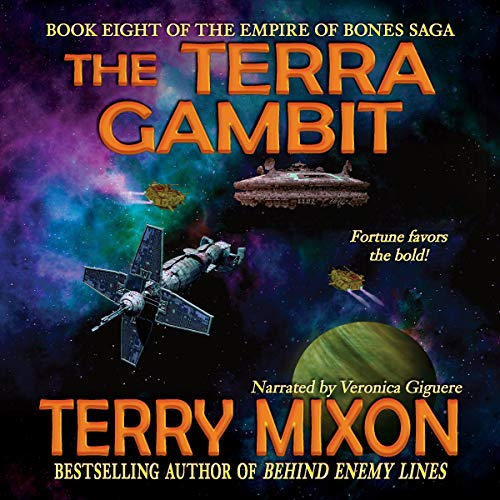 The Terra Gambit     The Empire of Bones Saga, Book 8              By:                                                                                                                                 Terry Mixon                               Narrated by:                                                                                                                                 Veronica Giguere                      Length: 9 hrs and 34 mins     Not rated yet     Overall 0.0