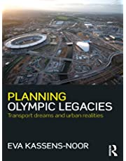 Planning Olympic Legacies: Transport Dreams and Urban Realities (English Edition)