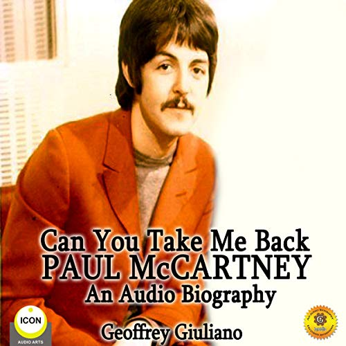 Can You Take Me Back: Paul McCartney - An Audio Biography audiobook cover art