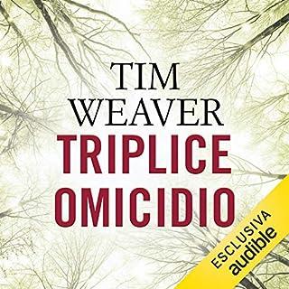 Triplice omicidio     David Raker 6              Di:                                                                                                                                 Tim Weaver                               Letto da:                                                                                                                                 Walter Rivetti                      Durata:  15 ore e 41 min     99 recensioni     Totali 4,2