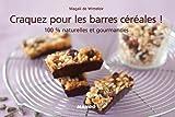 Craquez pour les barres céréales ! (Craquez...) (French Edition)