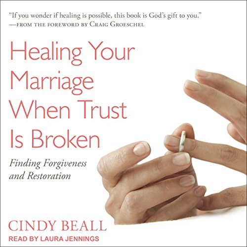 Healing Your Marriage When Trust Is Broken audiobook cover art