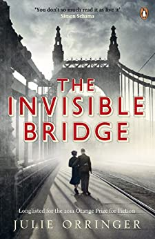 The Invisible Bridge by [Julie Orringer]