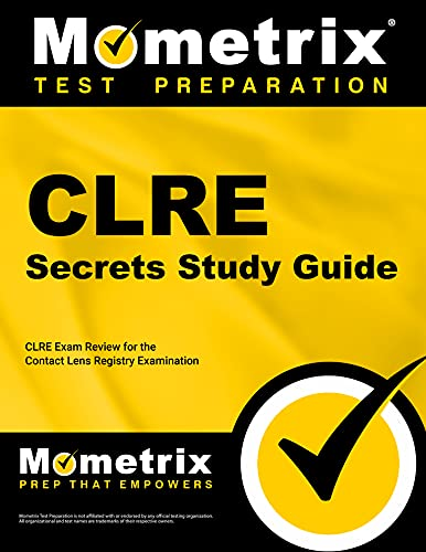 Clre Secrets Study Guide Clre Exam Review For The Contact Lens Registry Examination