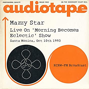 Live On 'Morning Becomes Eclectic' Show, Santa Monica, Oct 10th 1993 KCRW-FM Broadcast