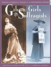 Gibson Girls and Suffragists: Perceptions of Women from 1900 to 1918 (Images and Issues of Women in the Twentieth Century)