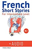 French: Short Stories for Intermediate Level + AUDIO: Improve your French...