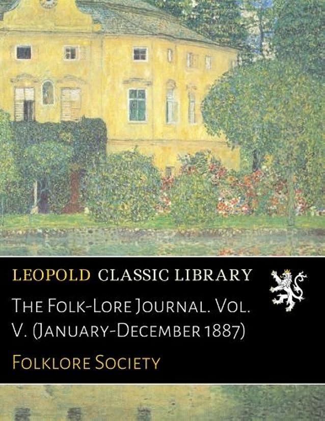 一貫性のない九時四十五分最愛のThe Folk-Lore Journal. Vol. V. (January-December 1887)