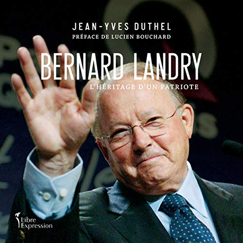 Bernard Landry: L'héritage d'un patriote