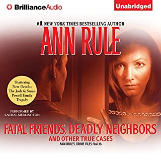 Fatal Friends, Deadly Neighbors: And Other True Cases audiobook cover art