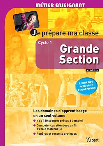 Je prépare ma classe de Grande Section - Cycle 1 - À jour des nouveaux programmes
