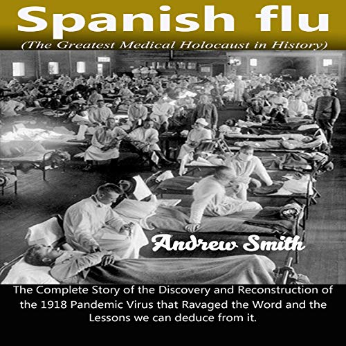 Spanish Flu (The Greatest Medical Holocaust in History) Titelbild