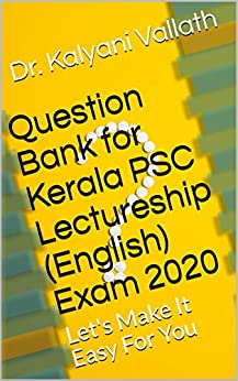 Question Bank for Kerala PSC Lectureship (English) Exam 2020: Let's Make It Easy For You by [Dr. Kalyani Vallath]