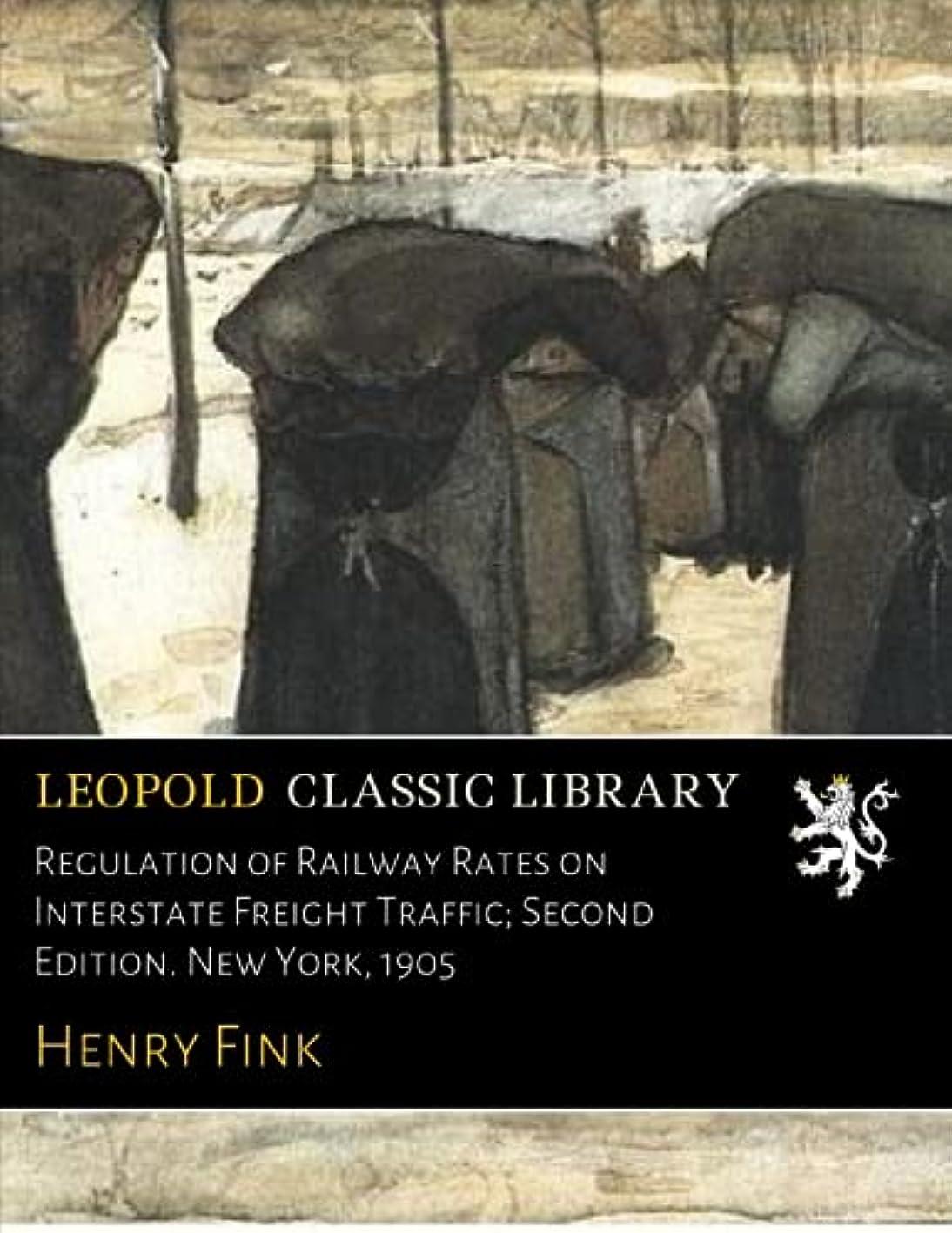 フェミニン解放太いRegulation of Railway Rates on Interstate Freight Traffic; Second Edition. New York, 1905
