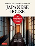 Measure & Construction of the Japanese House: Contains 250 plans and sketches plus illustrations of joinery