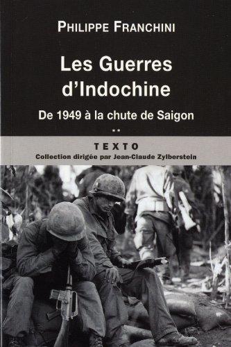 Les guerres d'Indochine : Tome 2, De 1949 à la chute de Saigon