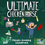 Ultimate Chicken Horse (Chimply Amazing Soundtrack)