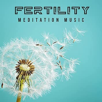 Fertility Meditation Music: Affirmations to Prepare for Pregnancy, Relaxing and Anti Stress Meditation