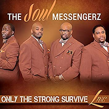 """Only the Strong Survive """"Live"""""""