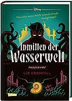 Disney - Twisted Tales: Inmitten der Wasserwelt (Arielle): Was waere, wenn Arielle niemals Ursula besiegt haette?