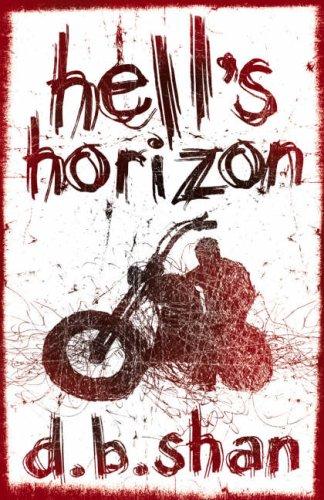 Hell's Horizon. D.B. Shan (The City Trilogy)