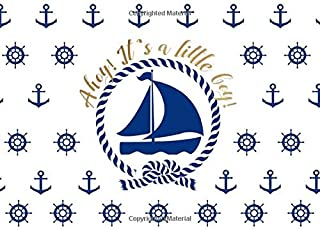 Ahoy! It's a little boy!: Guest Book | Nautical-themed baby showers | Classic traditional boating designs | 250 guests and...