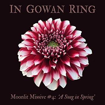 Moonlit Missive #4:  'A Song in Spring'