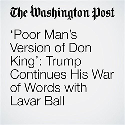 'Poor Man's Version of Don King': Trump Continues His War of Words with Lavar Ball copertina