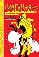 Keith Haring: Next Stop: Art (Milestones of Art)