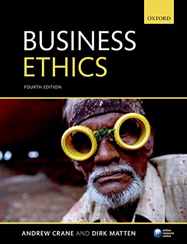 Crane, A: Business Ethics: Managing Corporate Citizenship and Sustainability in the Age of Globalization