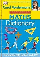 Carol Vorderman's Maths Dictionary (Reissues Education 2014) by Carol Vorderman(2009-06-01)