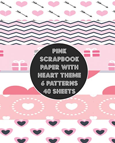 pink scrapbook paper with heart theme 6 patterns 40 sheets: double sided craft paper pad 8x10 inches decorative background for crafting project & decoupage & origami & cardmaking & invitation