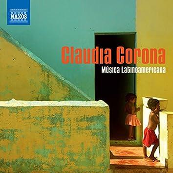Piano Recital: Corona, Claudia - Zyman, S. / Ruiz Armengol, M. / Chavez, C. / Villa-Lobos, H. / Ginastera, A. (Musica Latinoamericana)