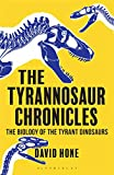 Tyrannosaur Chronicles (Bloomsbury Sigma)
