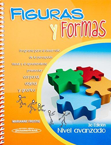 Figuras y formas. Nivel avanzado: Programa para el desarrollo de la percepción visual y el aprestamiento preescolar: corporal, objetal y gráfico (Nivel avanzado / Advance Level)