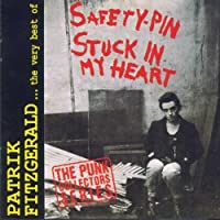 Safety-Pin Stuck in My Heart by Patrik Fitzgerald