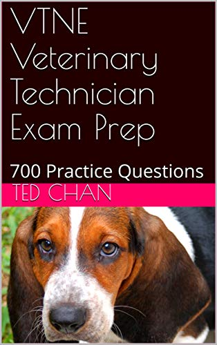 VTNE Veterinary Technician Exam Prep: 700 Practice Questions