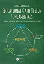 Educational Game Design Fundamentals: A Journey to Creating Intrinsically Motivating Learning Experiences