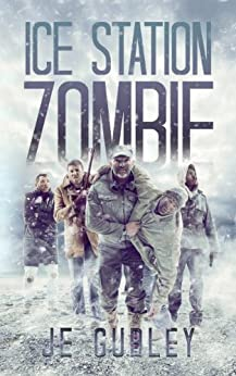 Ice Station Zombie by [JE Gurley]