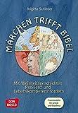 Märchen trifft Bibel: Mit Weisheitsgeschichten Resilienz und Lebenskompetenz fördern. Praxismodelle für Schule und Katechese
