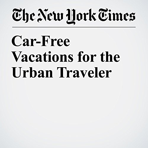 Car-Free Vacations for the Urban Traveler copertina