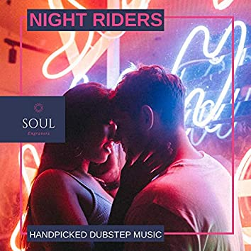 Night Riders - Handpicked Dubstep Music