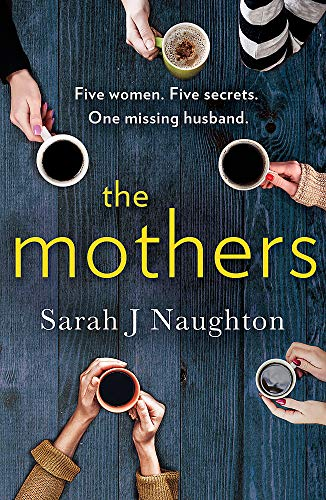 The Mothers: Five women. Five secrets. One missing husband.