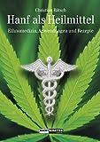 Hanf als Heilmittel: Ethnomedizin, Anwendungen und Rezepte