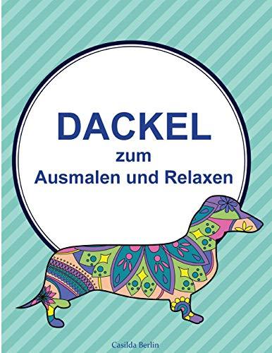 DACKEL - zum Ausmalen und Relaxen: Malbuch für Erwachsene