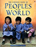 The Usborne Book of Peoples of the World: Internet Linked (World Cultures)