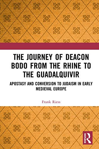 The Journey of Deacon Bodo from the Rhine to the Guadalquivir: Apostasy...