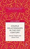 Couple Relationships in the 21st Century (Palgrave Macmillan Studies in Family and Intimate Life) - J. Gabb