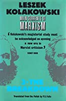 Main Currents of Marxism: The Breakdown (Oxford Paperbacks)